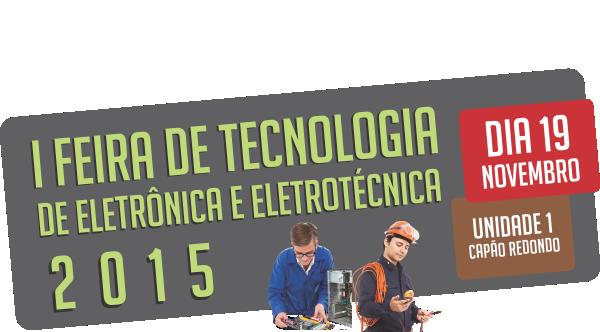 I Feira de Tecnologia de Eletrônica e Eletrotécnica da Escola Sequencial