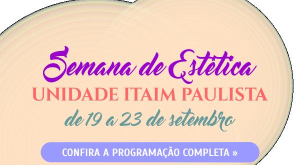 Semana de Estética - Unidade Itaim Paulista